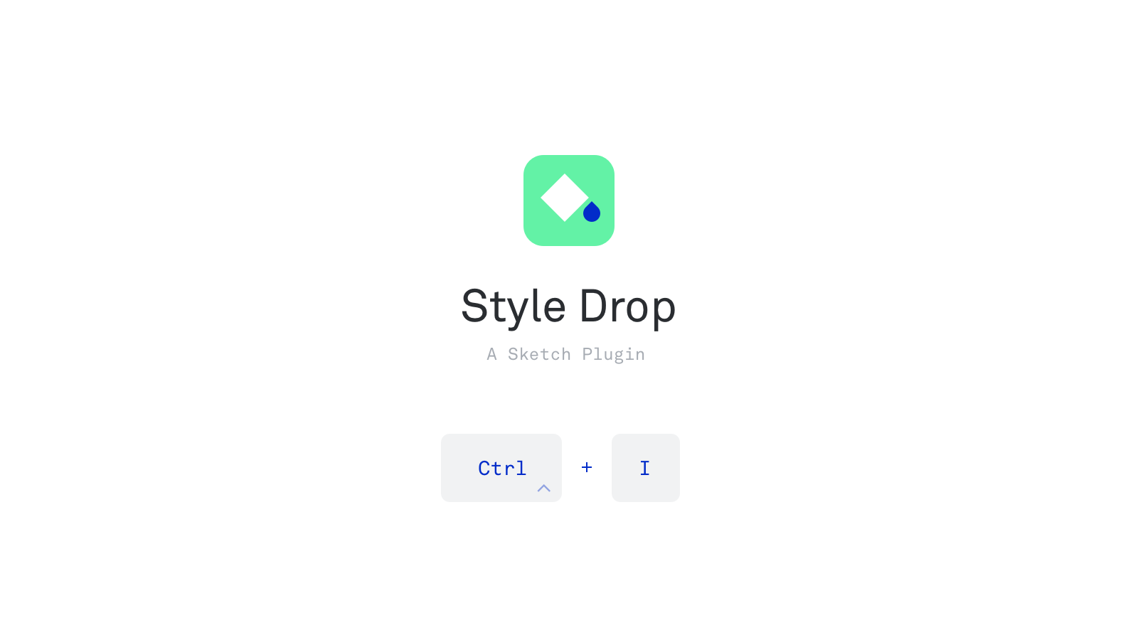 Style Drop Plugin for Sketch App. Press and hold Control key and the I key.